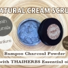 "Natural Body Cream Scrub ""BAMBOO CHARCOAL POWDER with THAI HERBS ESSENTIAL OIL"""