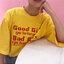 [Preorder] เสื้อยืดแนวสตรีทสีเหลือง Good Girls Bad Girls thumbnail 6
